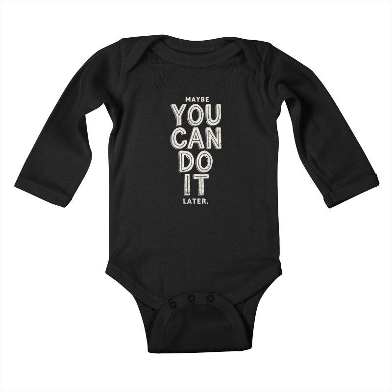 Maybe Later Kids Baby Longsleeve Bodysuit by shadyjibes's Shop