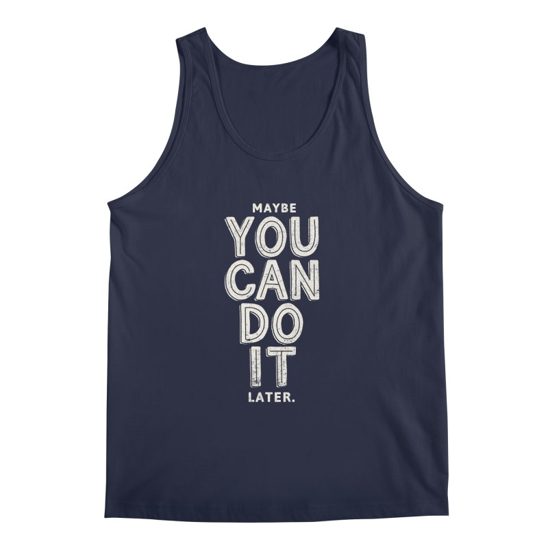 Maybe Later Men's Regular Tank by shadyjibes's Shop