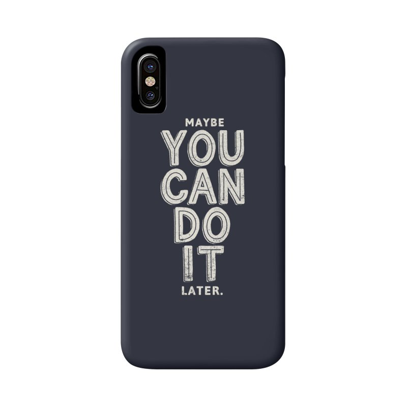 Maybe Later Accessories Phone Case by shadyjibes's Shop