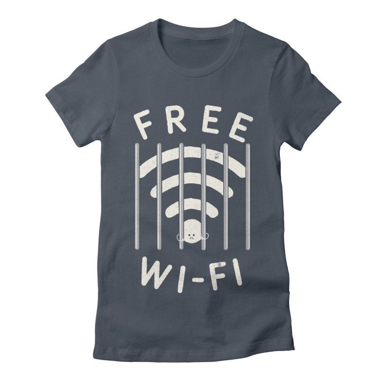 Free Wi-Fi Women's Fitted T-Shirt by shadyjibes's Shop