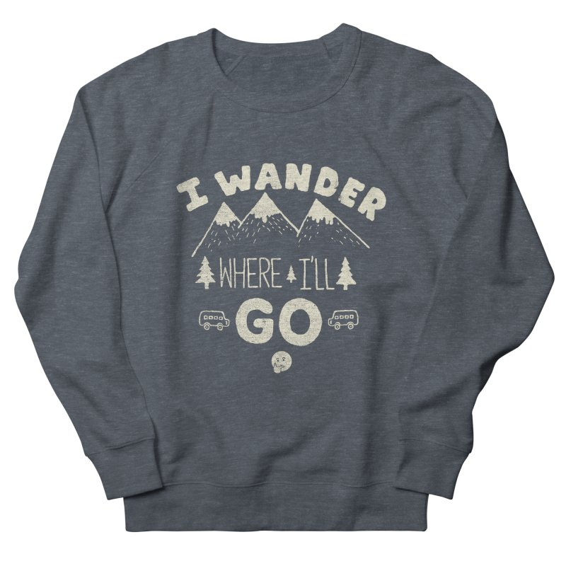 I wander Men's Sweatshirt by shadyjibes's Shop
