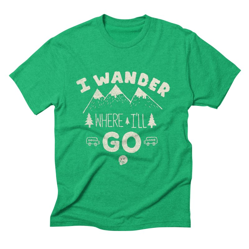 I wander Men's Triblend T-shirt by shadyjibes's Shop