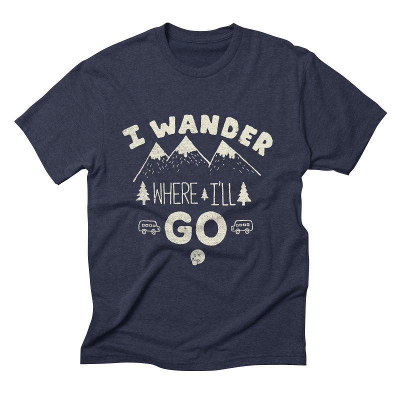 I wander Men's Triblend T-Shirt by shadyjibes's Shop