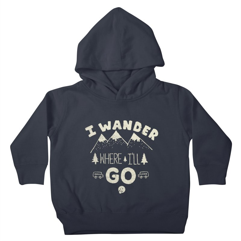 I wander Kids Toddler Pullover Hoody by shadyjibes's Shop