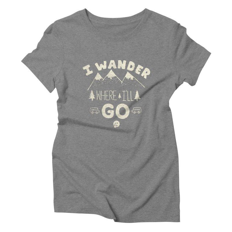 I wander Women's Triblend T-shirt by shadyjibes's Shop