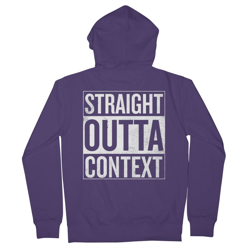 Straight Outta Context Women's Zip-Up Hoody by shadyjibes's Shop