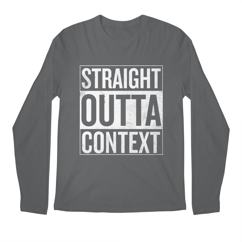 Straight Outta Context Men's Regular Longsleeve T-Shirt by shadyjibes's Shop