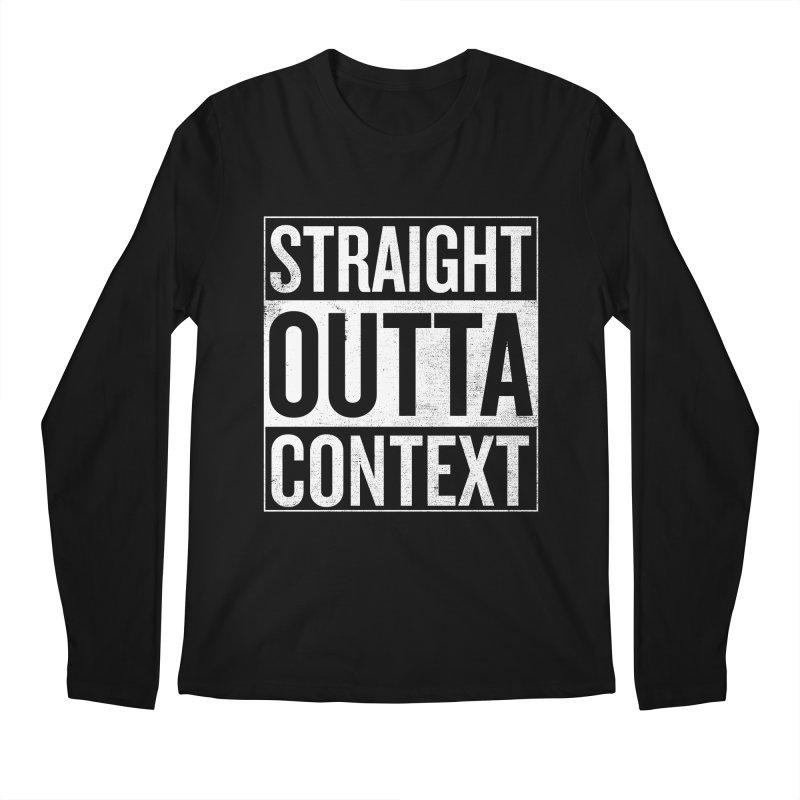 Straight Outta Context Men's Regular Longsleeve T-Shirt by shadyjibes's Shop