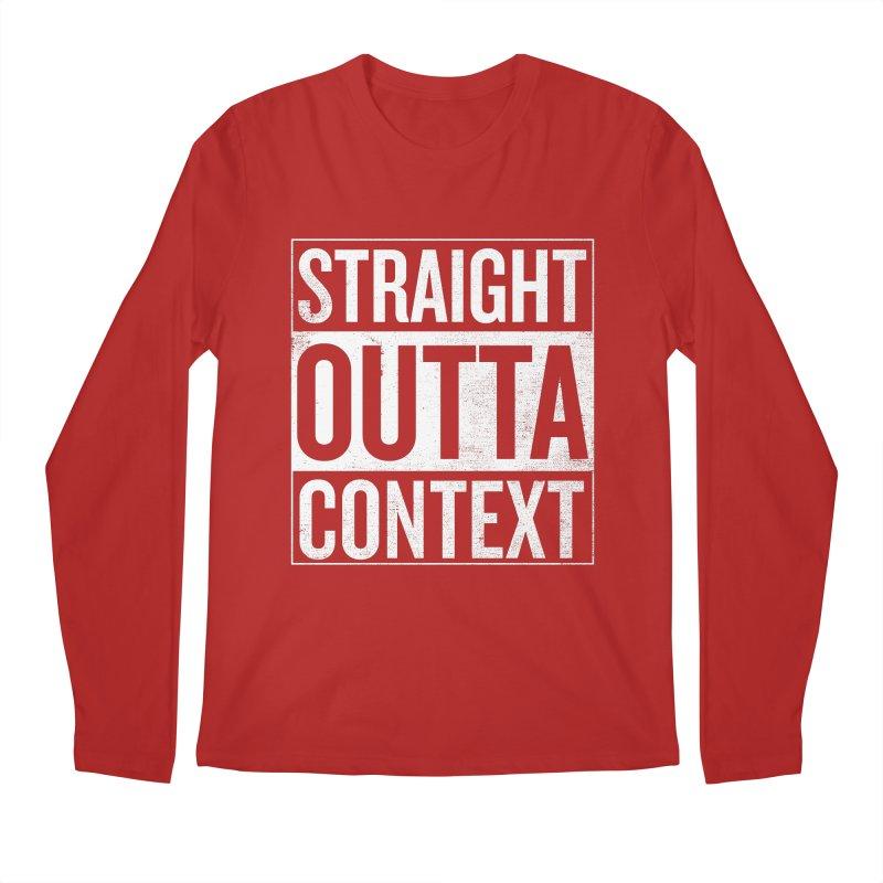 Straight Outta Context Men's Longsleeve T-Shirt by shadyjibes's Shop