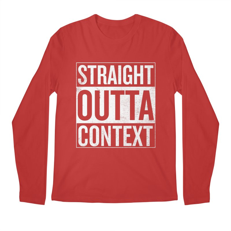 Straight Outta Context Men's Longsleeve T-Shirt by shadyjibes's Shop