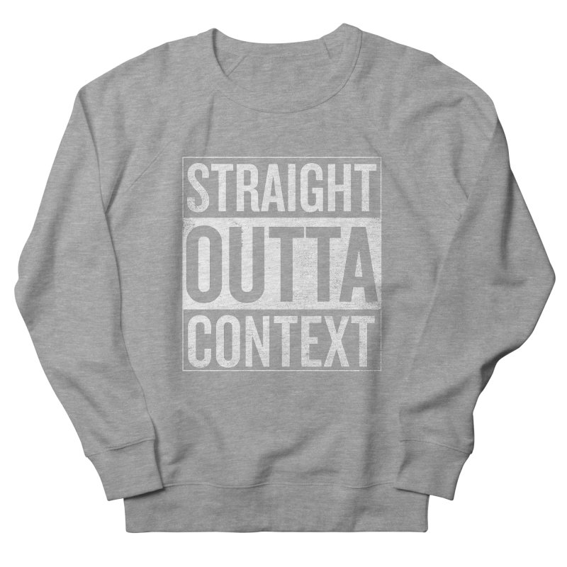 Straight Outta Context   by shadyjibes's Shop
