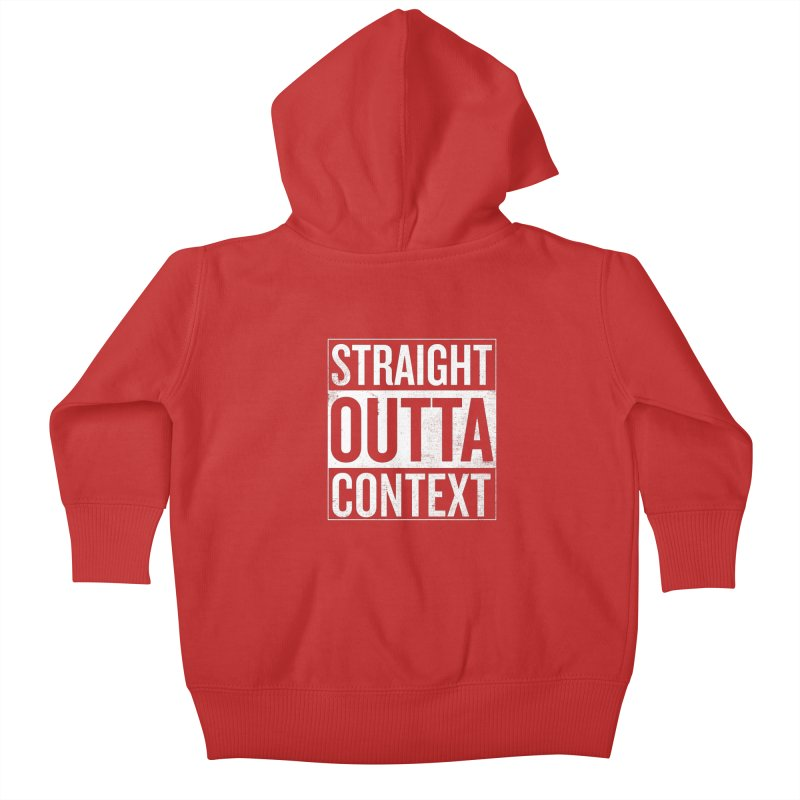 Straight Outta Context Kids Baby Zip-Up Hoody by shadyjibes's Shop