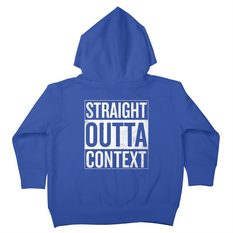 Straight Outta Context Kids Toddler Zip-Up Hoody by shadyjibes's Shop