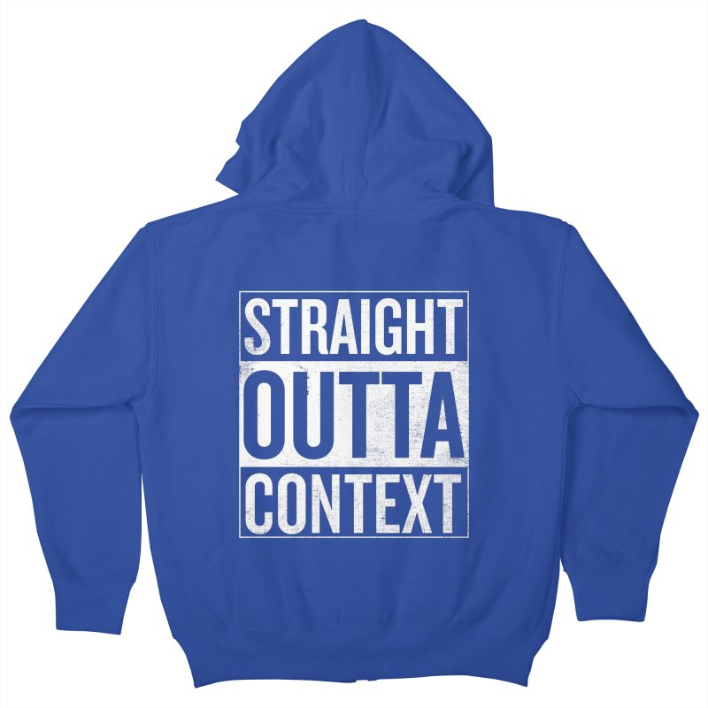 Straight Outta Context Kids Zip-Up Hoody by shadyjibes's Shop