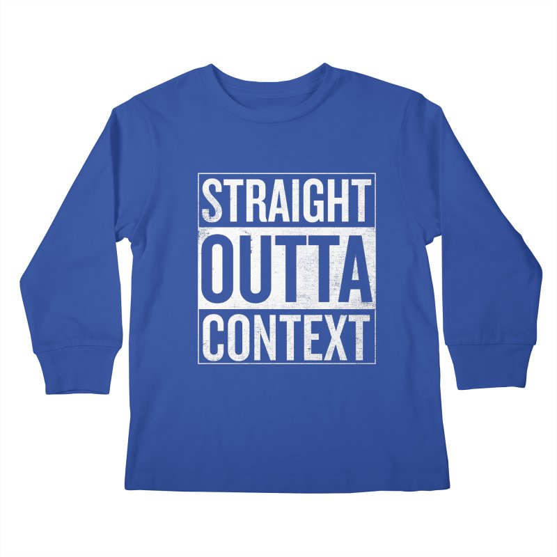 Straight Outta Context Kids Longsleeve T-Shirt by shadyjibes's Shop
