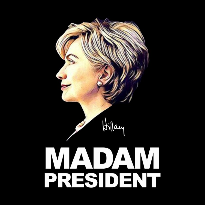 Hillary Clinton: Madam President Women's Tank by shaggylocks's Shop