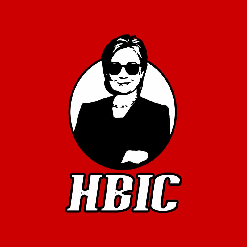 Hillary Clinton HBIC Home Fine Art Print by shaggylocks's Shop