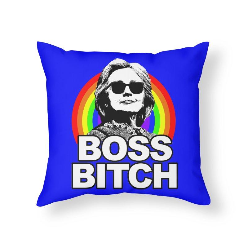 Hillary Clinton Boss Bitch Home Throw Pillow by shaggylocks's Shop
