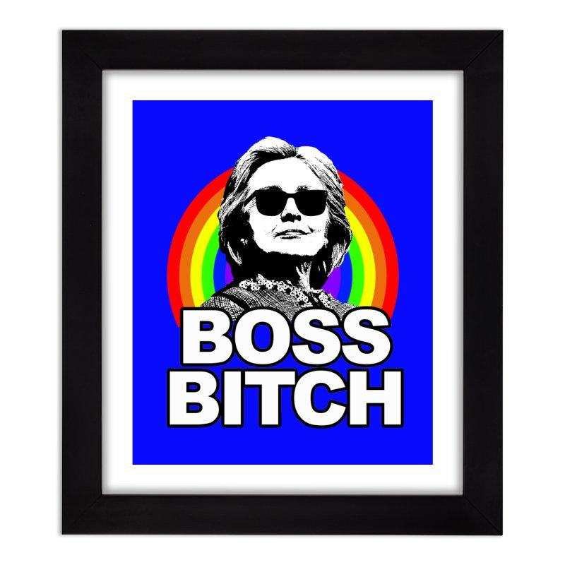 Hillary Clinton Boss Bitch Home Framed Fine Art Print by shaggylocks's Shop