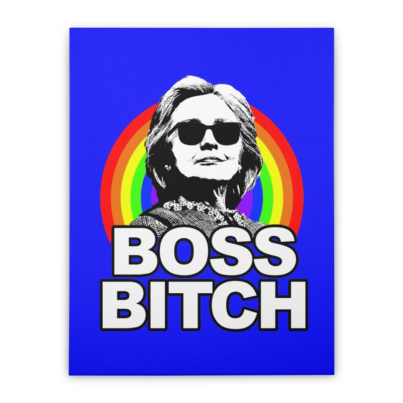 Hillary Clinton Boss Bitch Home Stretched Canvas by shaggylocks's Shop