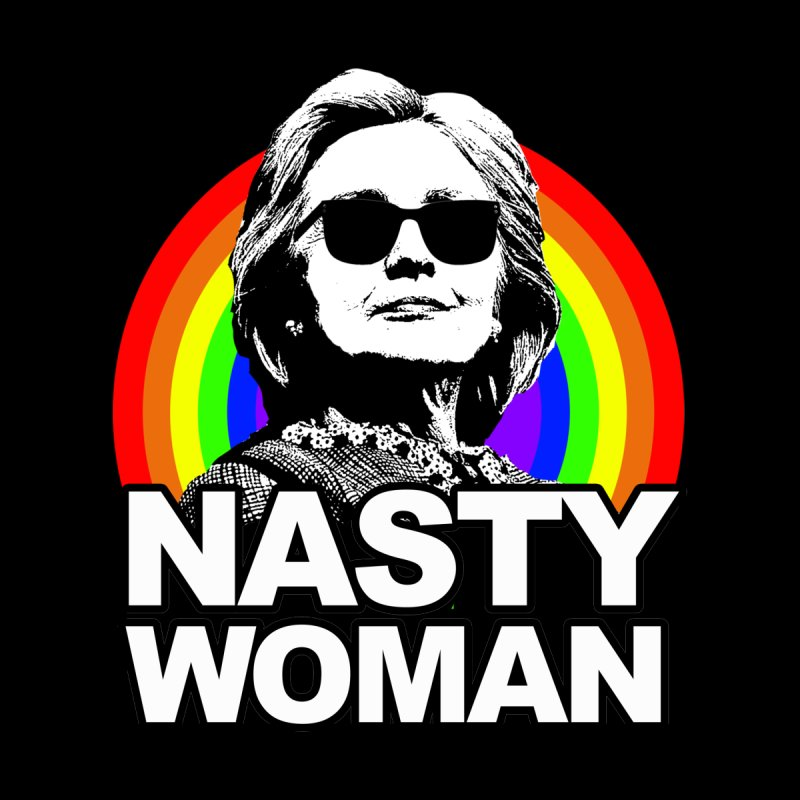 Hillary Clinton Nasty Woman Rainbow Home Fine Art Print by shaggylocks's Shop