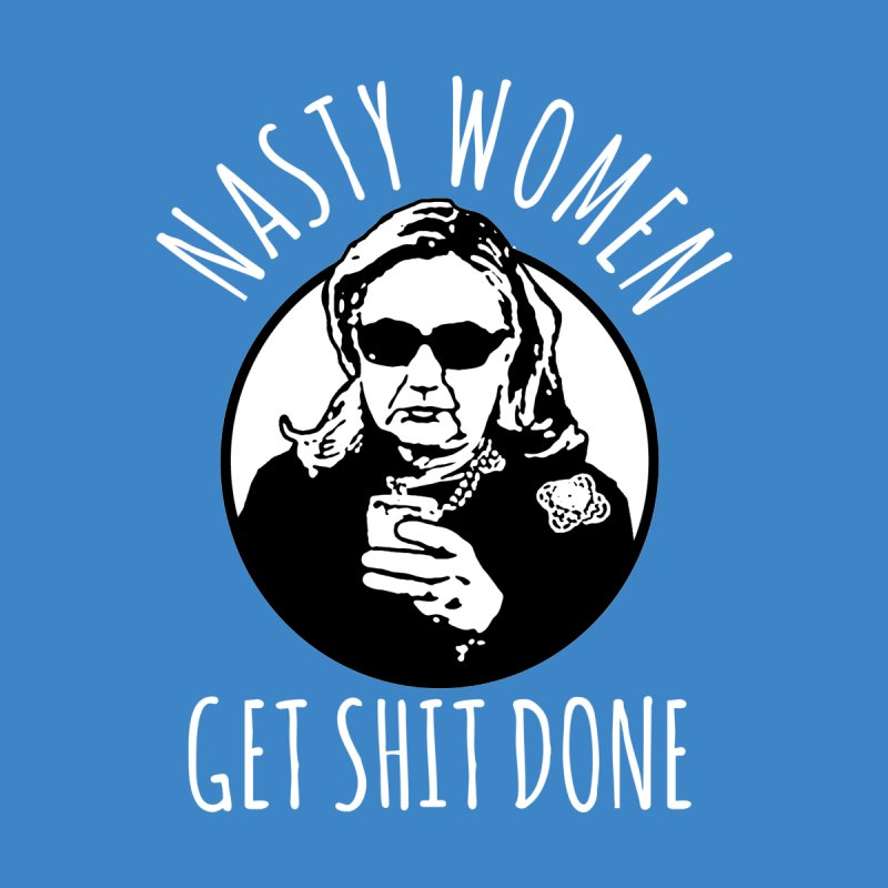 Hillary Clinton Nasty Women Get Shit Done Men's V-Neck by shaggylocks's Shop