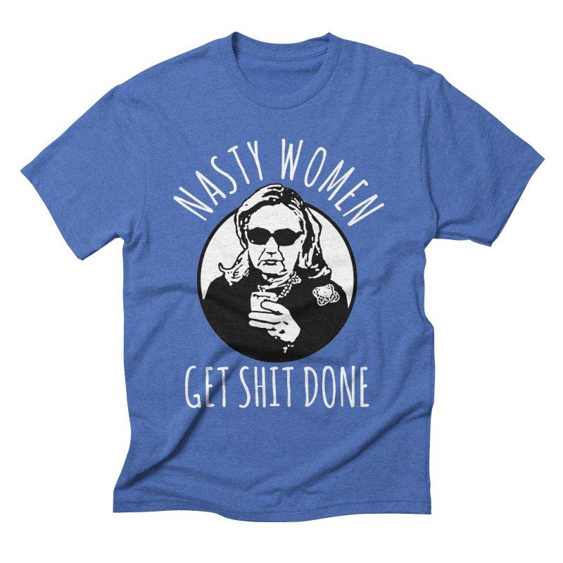 Hillary Clinton Nasty Women Get Shit Done Men's T-Shirt by shaggylocks's Shop