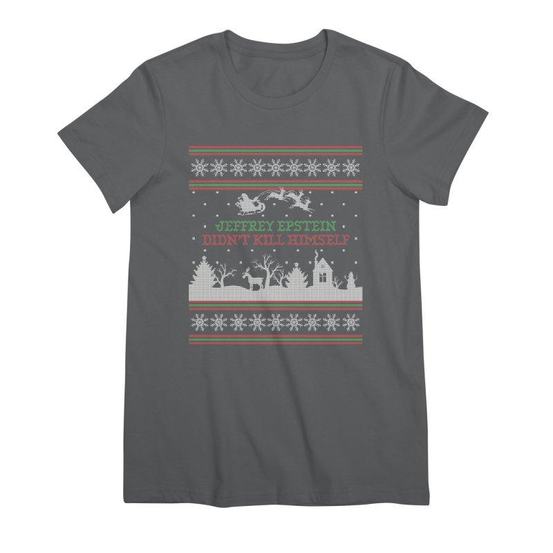 """Epstein Didn't Kill Himself"" Ugly Christmas Sweater Women's T-Shirt by shaggylocks's Shop"
