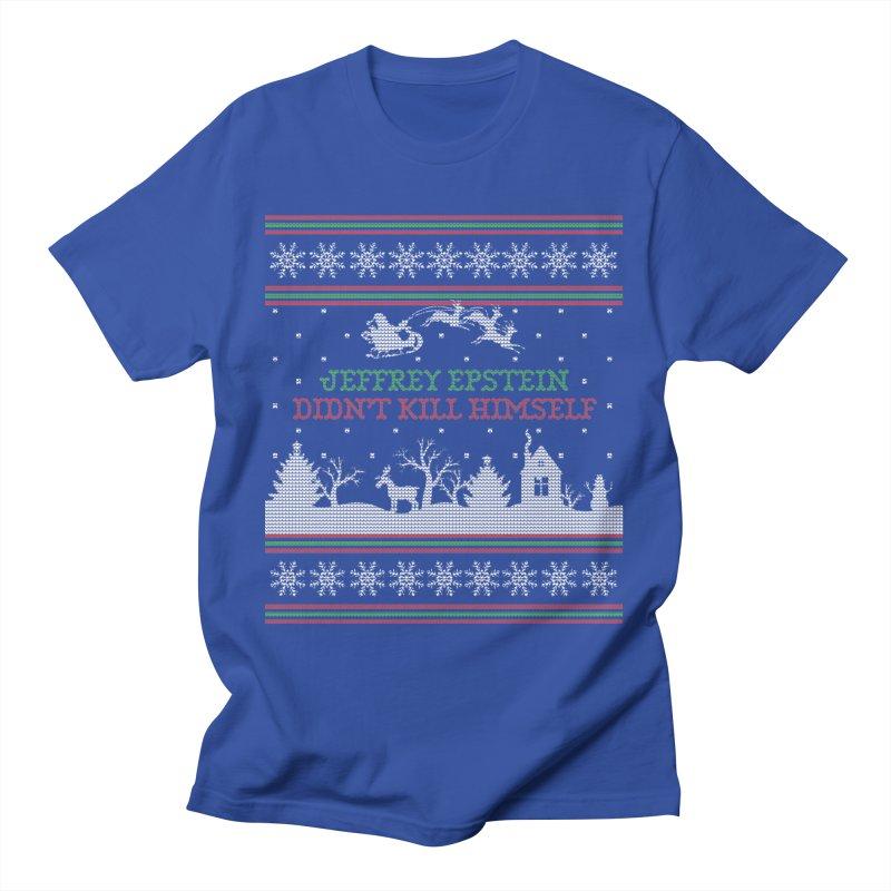 """Epstein Didn't Kill Himself"" Ugly Christmas Sweater Men's T-Shirt by shaggylocks's Shop"