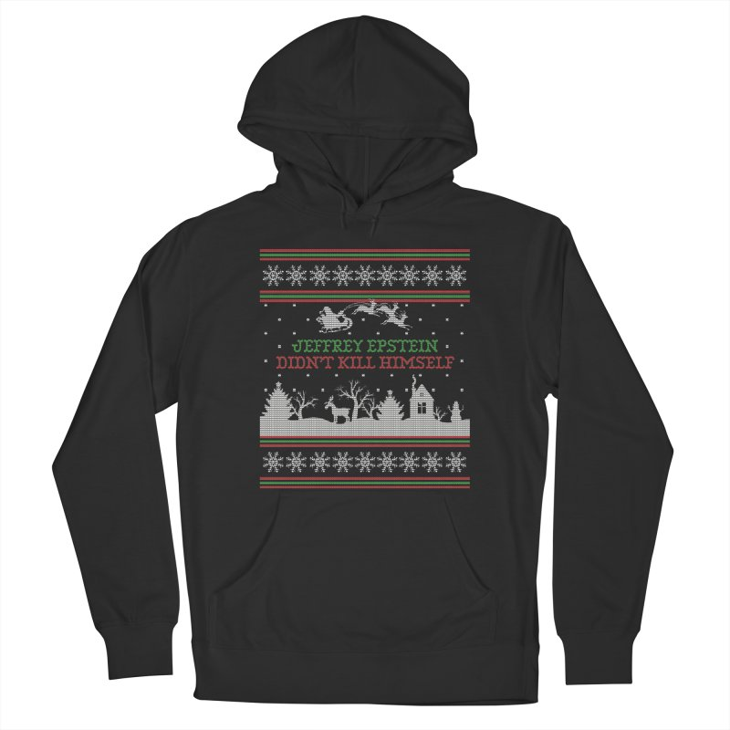"""""""Epstein Didn't Kill Himself"""" Ugly Christmas Sweater Men's Pullover Hoody by shaggylocks's Shop"""