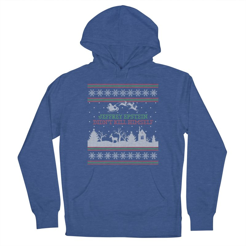 """Epstein Didn't Kill Himself"" Ugly Christmas Sweater Men's Pullover Hoody by shaggylocks's Shop"