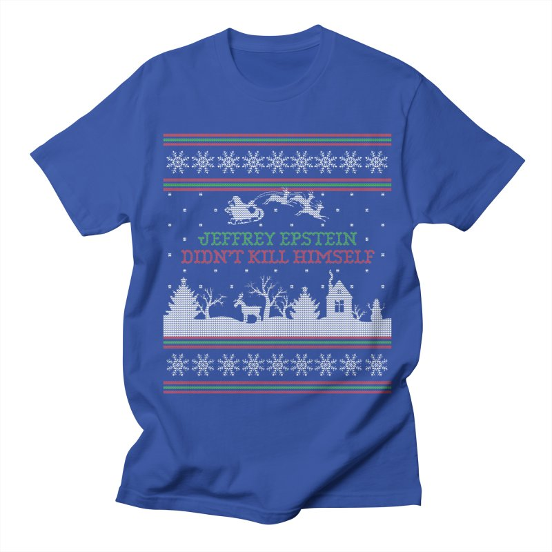 """Epstein Didn't Kill Himself"" Ugly Christmas Sweater Men's T-Shirt by shaggylocks's Shop"