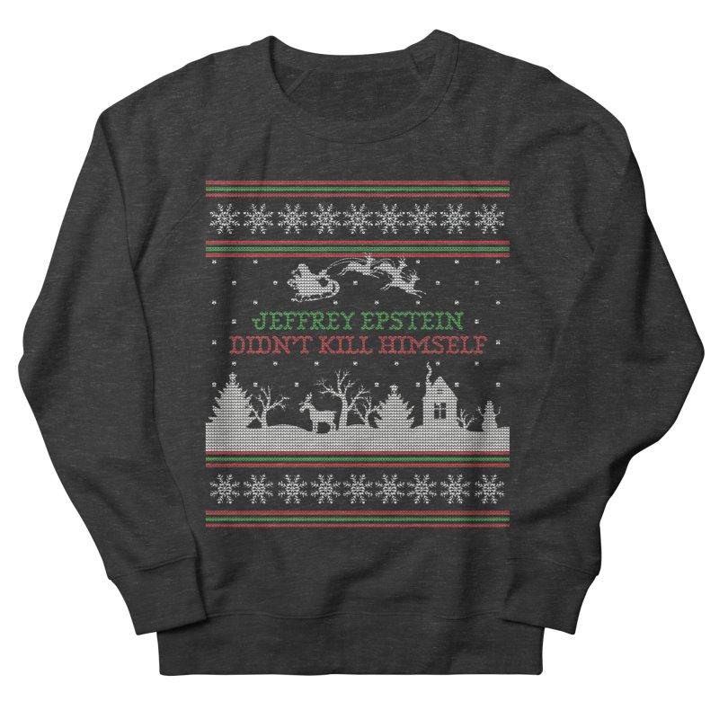 """Epstein Didn't Kill Himself"" Ugly Christmas Sweater Women's Sweatshirt by shaggylocks's Shop"
