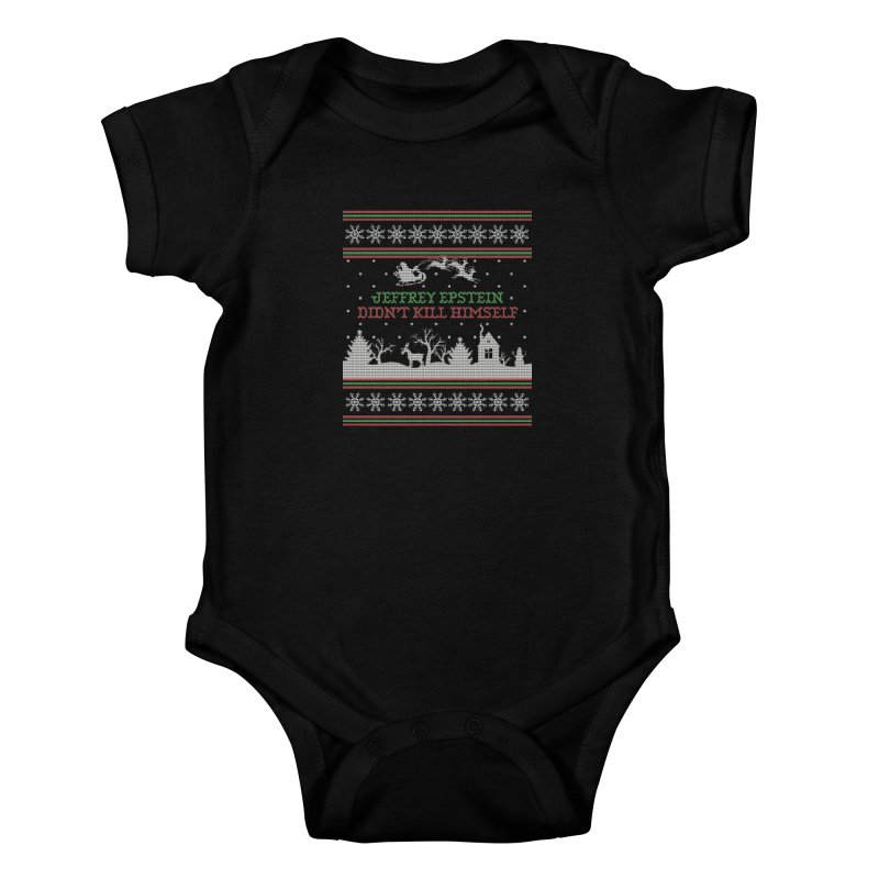 """Epstein Didn't Kill Himself"" Ugly Christmas Sweater Kids Baby Bodysuit by shaggylocks's Shop"