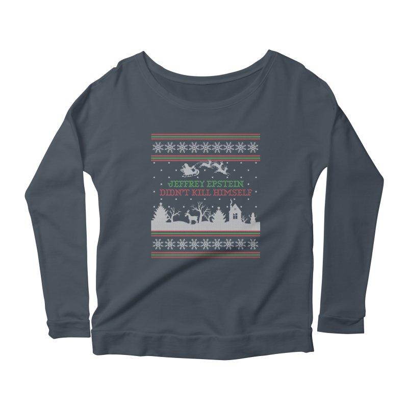 """Epstein Didn't Kill Himself"" Ugly Christmas Sweater Women's Longsleeve T-Shirt by shaggylocks's Shop"