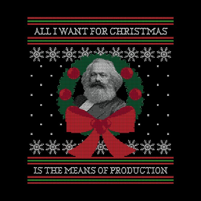 """Seize the Means of Production"" Ugly Christmas Sweater Kids Longsleeve T-Shirt by shaggylocks's Shop"