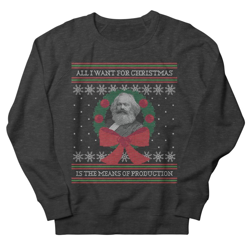 """""""Seize the Means of Production"""" Ugly Christmas Sweater Women's Sweatshirt by shaggylocks's Shop"""