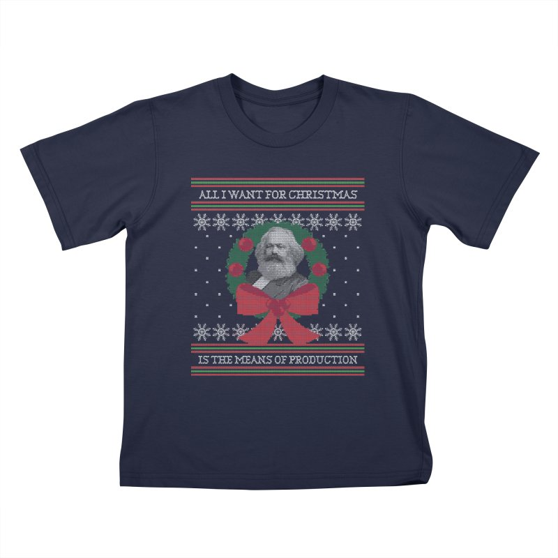"""""""Seize the Means of Production"""" Ugly Christmas Sweater Kids T-Shirt by shaggylocks's Shop"""