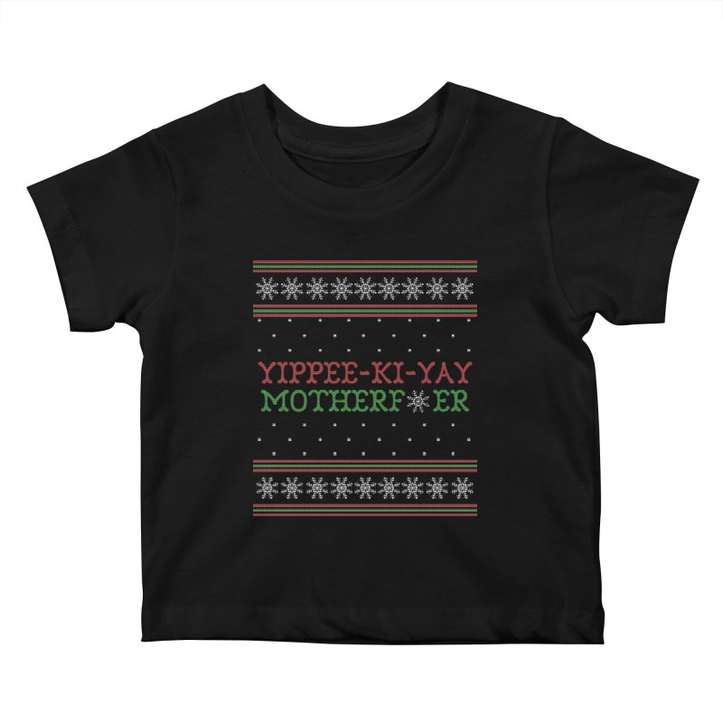 Yippee-Ki-Yay Motherf*er Ugly Christmas Sweater Kids Baby T-Shirt by shaggylocks's Shop