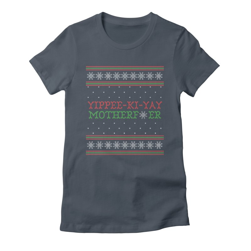 Yippee-Ki-Yay Motherf*er Ugly Christmas Sweater Women's T-Shirt by shaggylocks's Shop