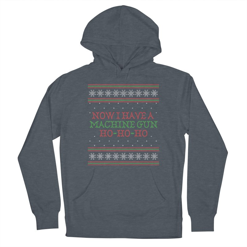 Now I Have a Machine Gun - Ugly Christmas Sweater Women's Pullover Hoody by shaggylocks's Shop