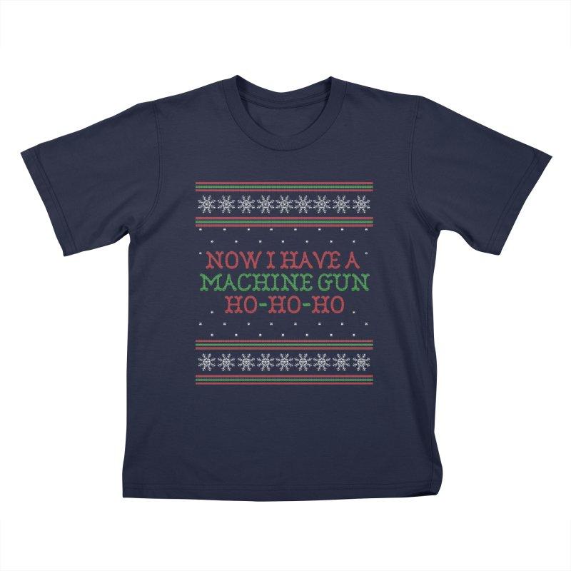 Now I Have a Machine Gun - Ugly Christmas Sweater Kids T-Shirt by shaggylocks's Shop