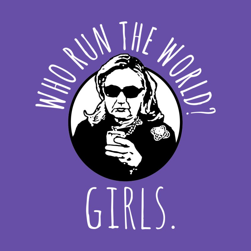 Hillary Clinton Who Run The World Women's Tank by shaggylocks's Shop