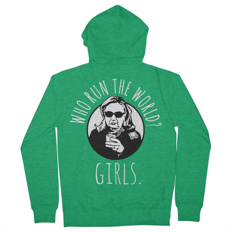 Hillary Clinton Who Run The World Men's Zip-Up Hoody by shaggylocks's Shop