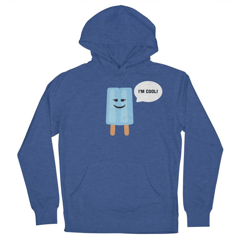 I'm Cool! Women's French Terry Pullover Hoody by Shane Guymon