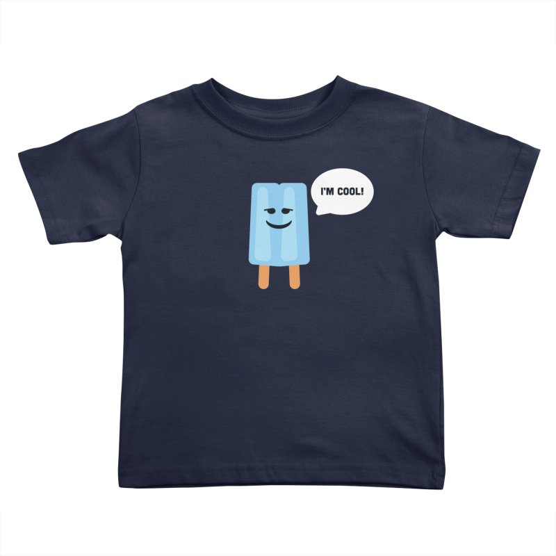 I'm Cool! Kids Toddler T-Shirt by Shane Guymon