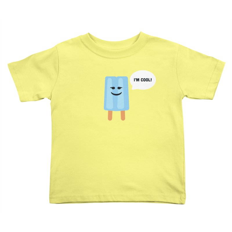 I'm Cool! Kids Toddler T-Shirt by Shane Guymon
