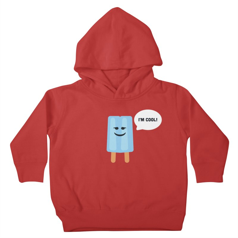 I'm Cool! Kids Toddler Pullover Hoody by Shane Guymon