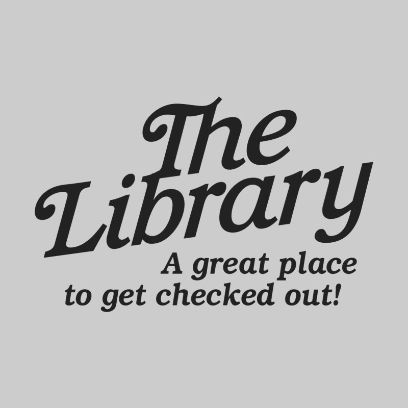 The Library - A great place to get checked out! Women's T-Shirt by Shane Guymon Shirt Shop