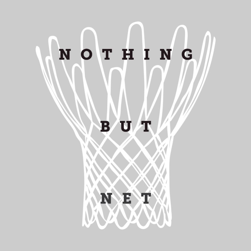 Nothing But Net Women's T-Shirt by Shane Guymon Shirt Shop